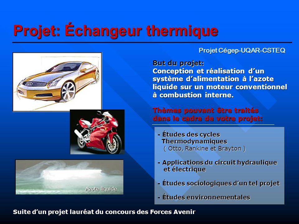Projet: Échangeur thermique But du projet: Conception et réalisation dun système dalimentation à lazote liquide sur un moteur conventionnel à combusti