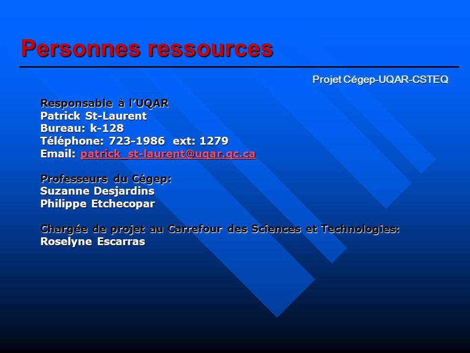 Personnes ressources Responsable à lUQAR Patrick St-Laurent Bureau: k-128 Téléphone: 723-1986 ext: 1279 Email: patrick_st-laurent@uqar.qc.ca patrick_s