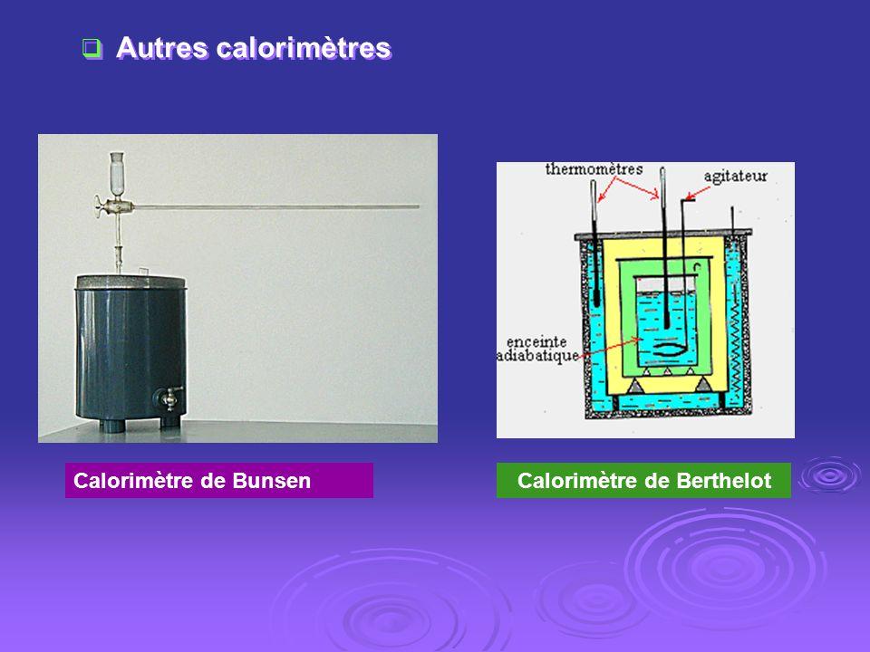 Calorimètre de BunsenCalorimètre de Berthelot Autres calorimètres