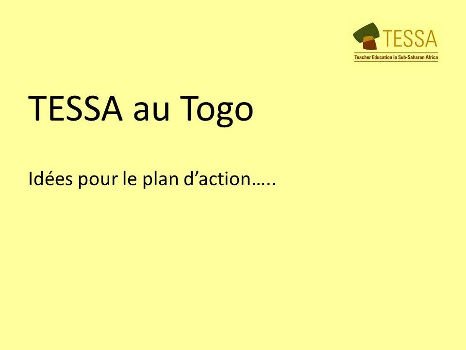 TESSA au Togo Idées pour le plan daction…..