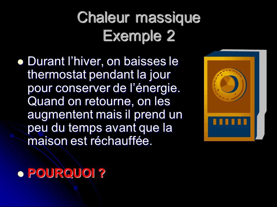 Chaleur massique - Exemple 2 Tout les matériaux dans les chambres (par exemple le sofa) absorbent de lénergie thermique aussi (parce que tout les objets ont une chaleur massique!).
