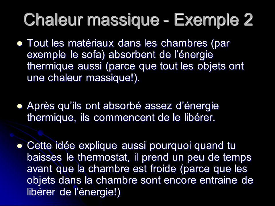 Chaleur massique - Exemple 2 Tout les matériaux dans les chambres (par exemple le sofa) absorbent de lénergie thermique aussi (parce que tout les obje