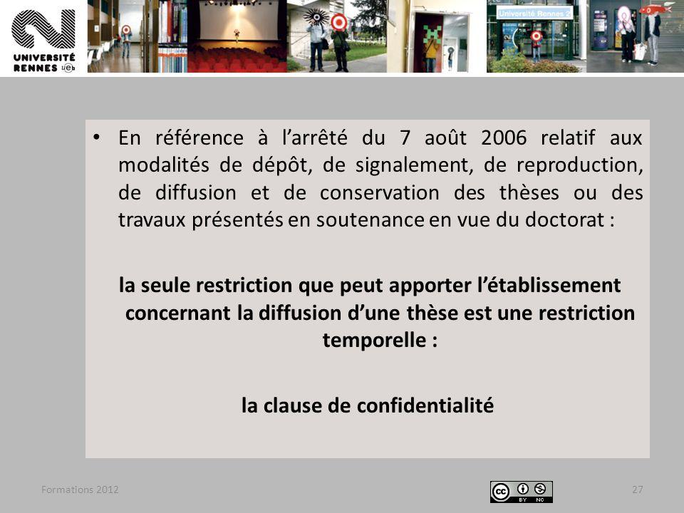 En référence à larrêté du 7 août 2006 relatif aux modalités de dépôt, de signalement, de reproduction, de diffusion et de conservation des thèses ou d