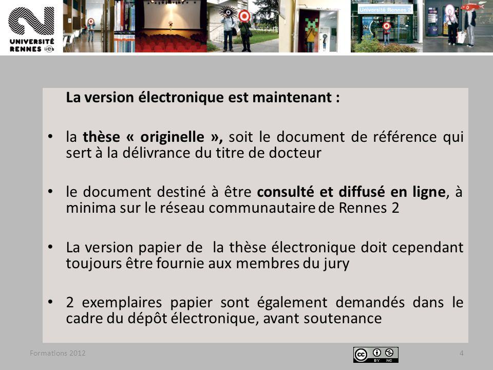 Formations 20124 La version électronique est maintenant : la thèse « originelle », soit le document de référence qui sert à la délivrance du titre de