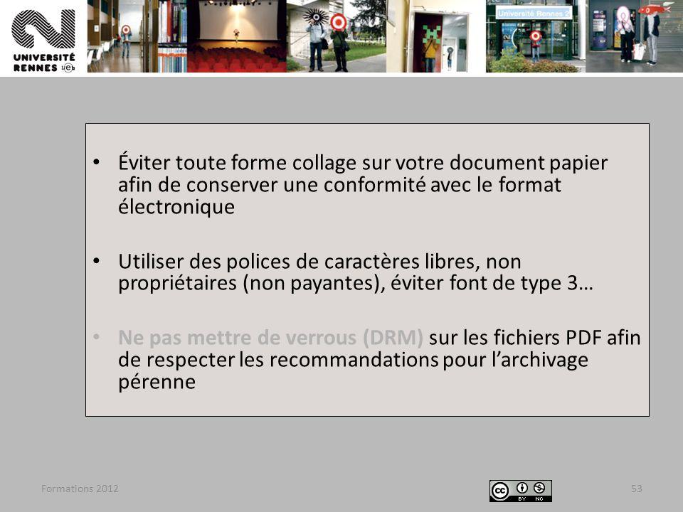 Formations 201253 Éviter toute forme collage sur votre document papier afin de conserver une conformité avec le format électronique Utiliser des polic