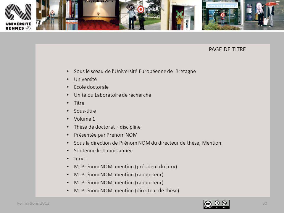 Formations 201260 PAGE DE TITRE Sous le sceau de lUniversité Européenne de Bretagne Université Ecole doctorale Unité ou Laboratoire de recherche Titre