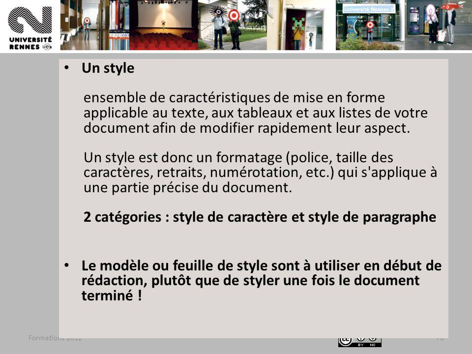 Formations 201270 Un style ensemble de caractéristiques de mise en forme applicable au texte, aux tableaux et aux listes de votre document afin de mod