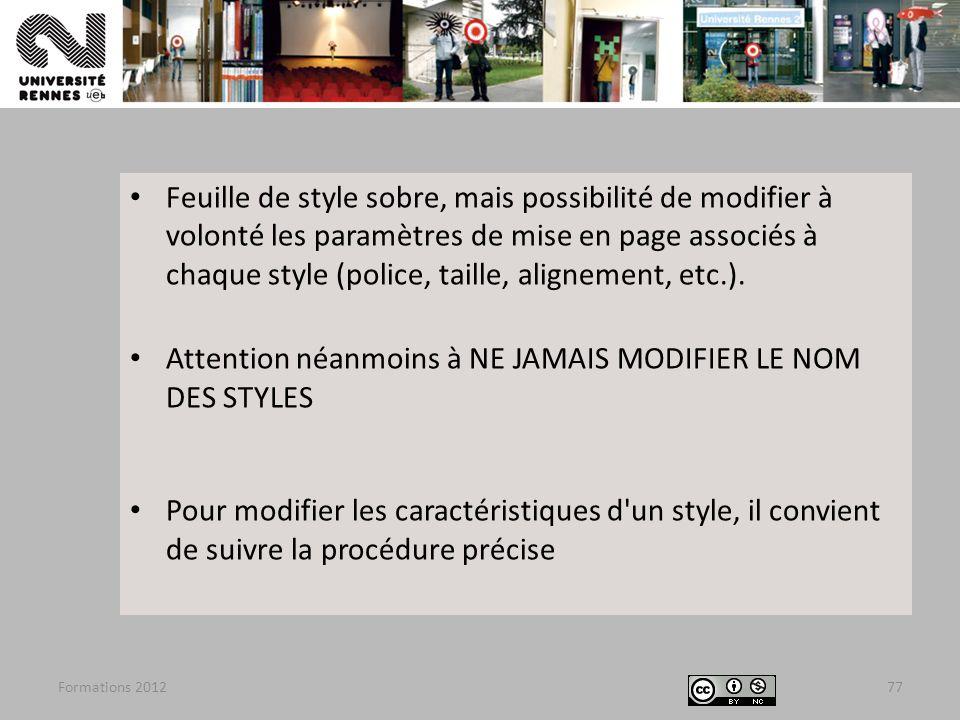 Formations 201277 Feuille de style sobre, mais possibilité de modifier à volonté les paramètres de mise en page associés à chaque style (police, taill