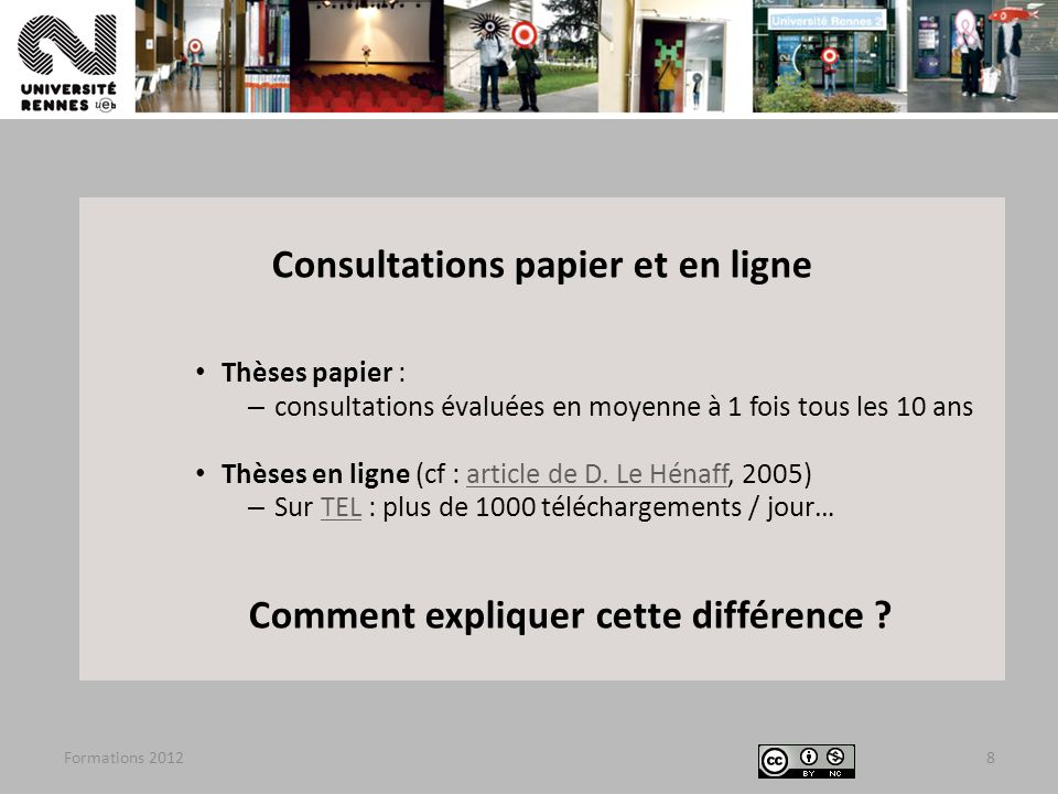 Formations 20128 Consultations papier et en ligne Thèses papier : – consultations évaluées en moyenne à 1 fois tous les 10 ans Thèses en ligne (cf : a