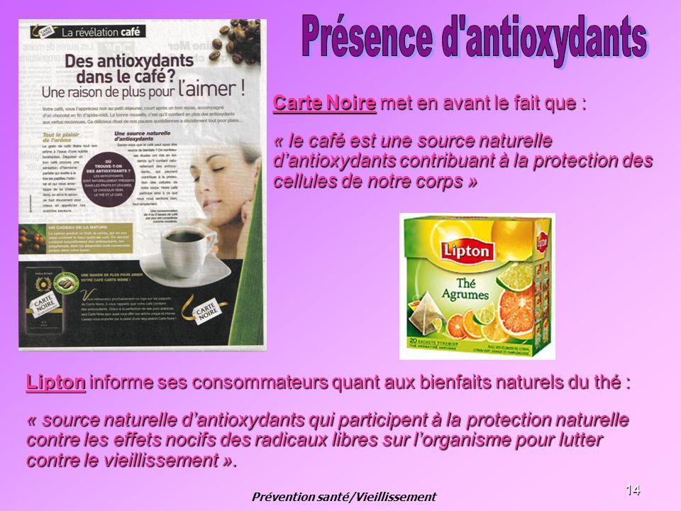 14 Carte Noire met en avant le fait que : « le café est une source naturelle dantioxydants contribuant à la protection des cellules de notre corps » j