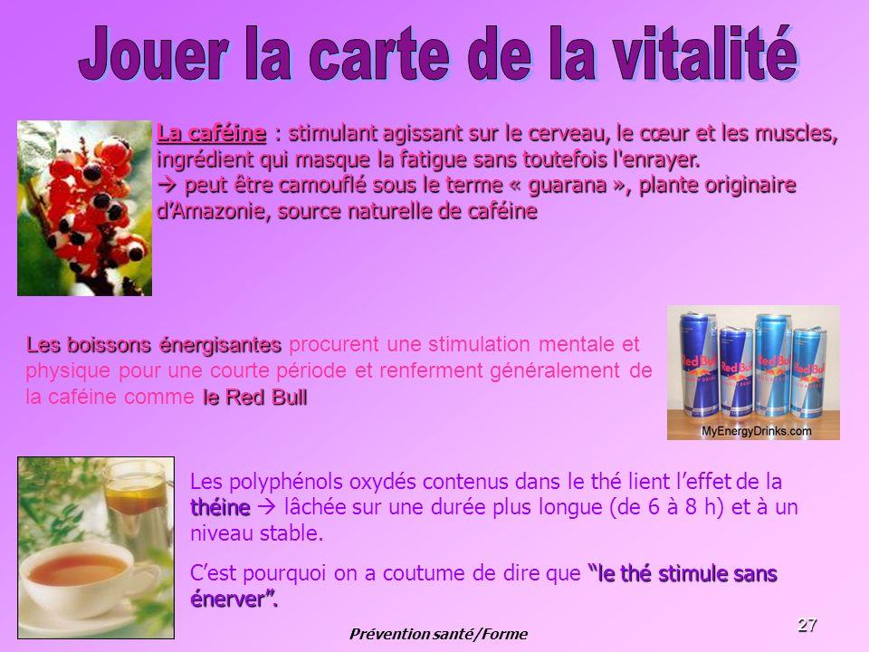 27 La caféine : stimulant agissant sur le cerveau, le cœur et les muscles, ingrédient qui masque la fatigue sans toutefois l'enrayer. peut être camouf