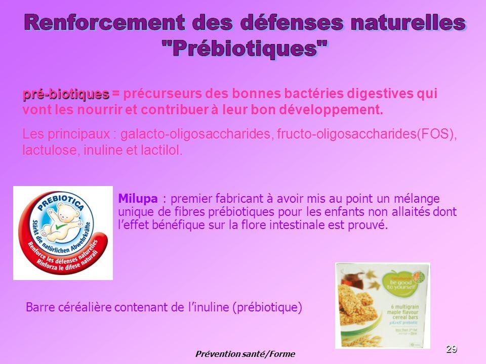 29 Milupa : premier fabricant à avoir mis au point un mélange unique de fibres prébiotiques pour les enfants non allaités dont leffet bénéfique sur la