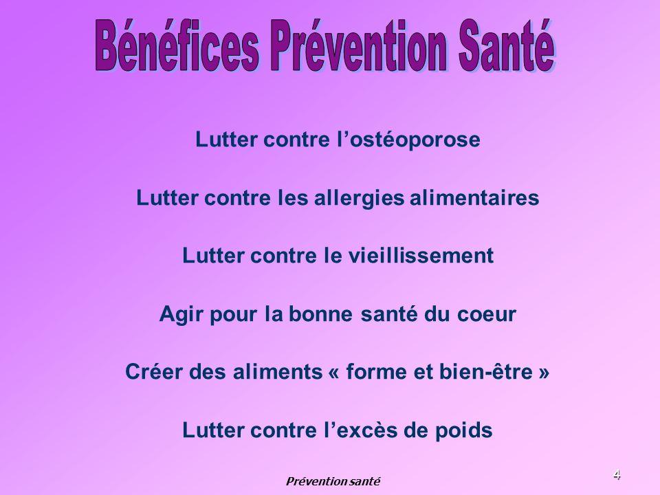 4 Lutter contre lostéoporose Lutter contre les allergies alimentaires Lutter contre le vieillissement Agir pour la bonne santé du coeur Créer des alim