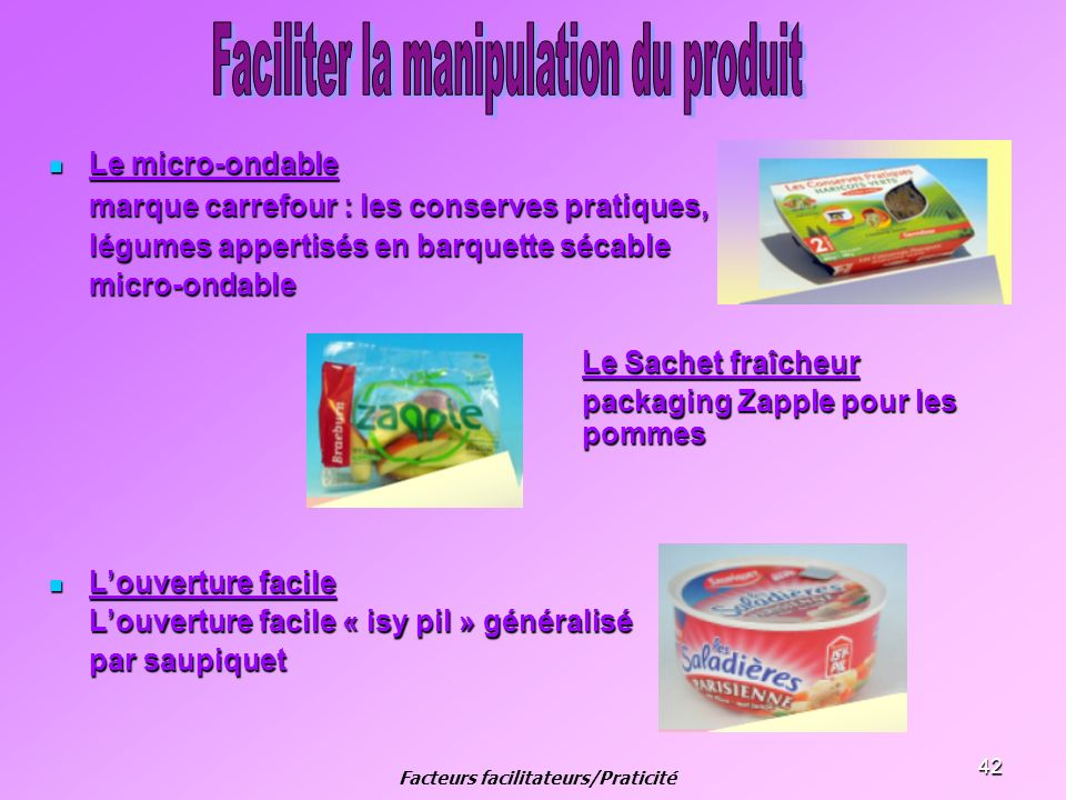 42 Le micro-ondable Le micro-ondable marque carrefour : les conserves pratiques, légumes appertisés en barquette sécable micro-ondable Le Sachet fraîc