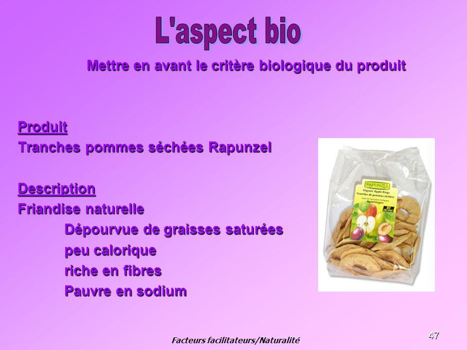 47 Mettre en avant le critère biologique du produit Produit Tranches pommes séchées Rapunzel Description Friandise naturelle Dépourvue de graisses sat