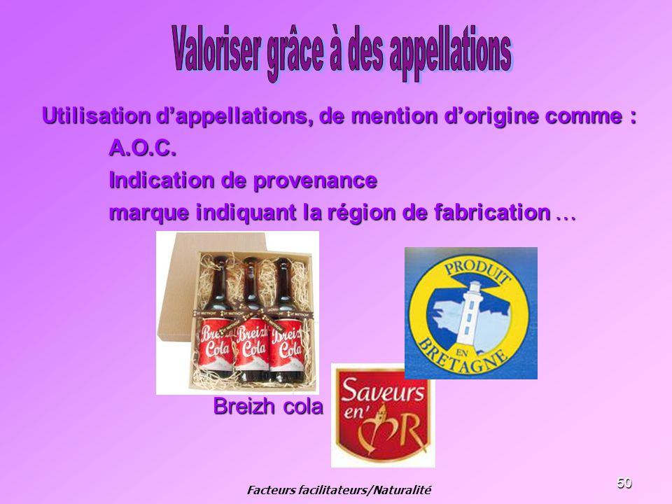50 Utilisation dappellations, de mention dorigine comme : A.O.C. Indication de provenance marque indiquant la région de fabrication … Breizh cola Brei