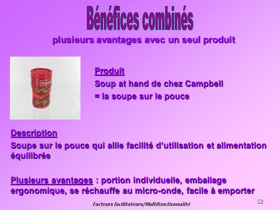 52 plusieurs avantages avec un seul produit Produit Soup at hand de chez Campbell = la soupe sur le pouce Description Soupe sur le pouce qui allie fac