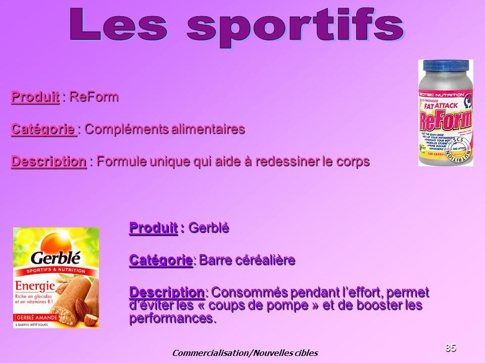 85 Produit : ReForm Catégorie : Compléments alimentaires Description : Formule unique qui aide à redessiner le corps Produit : Gerblé Catégorie: Barre