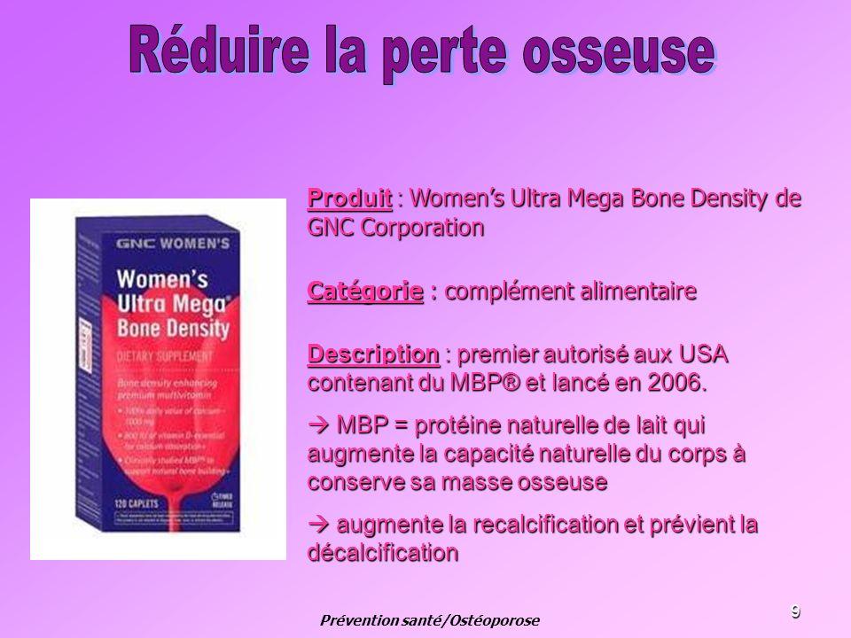 9 Produit : Womens Ultra Mega Bone Density de GNC Corporation Catégorie : complément alimentaire Description : premier autorisé aux USA contenant du M