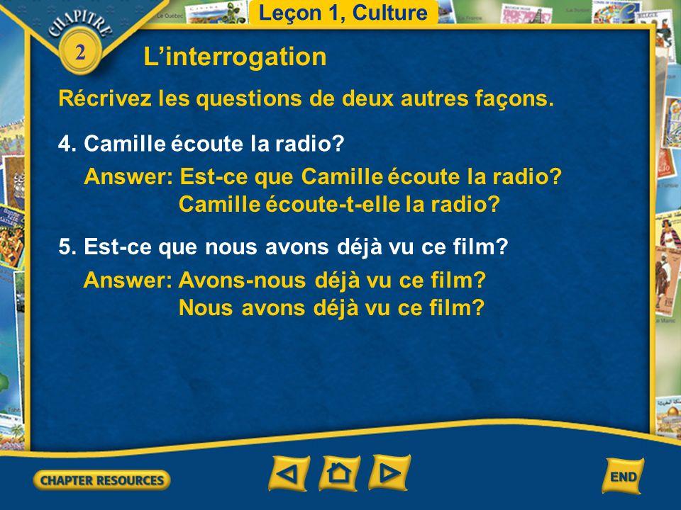 2 4.Camille écoute la radio. Récrivez les questions de deux autres façons.