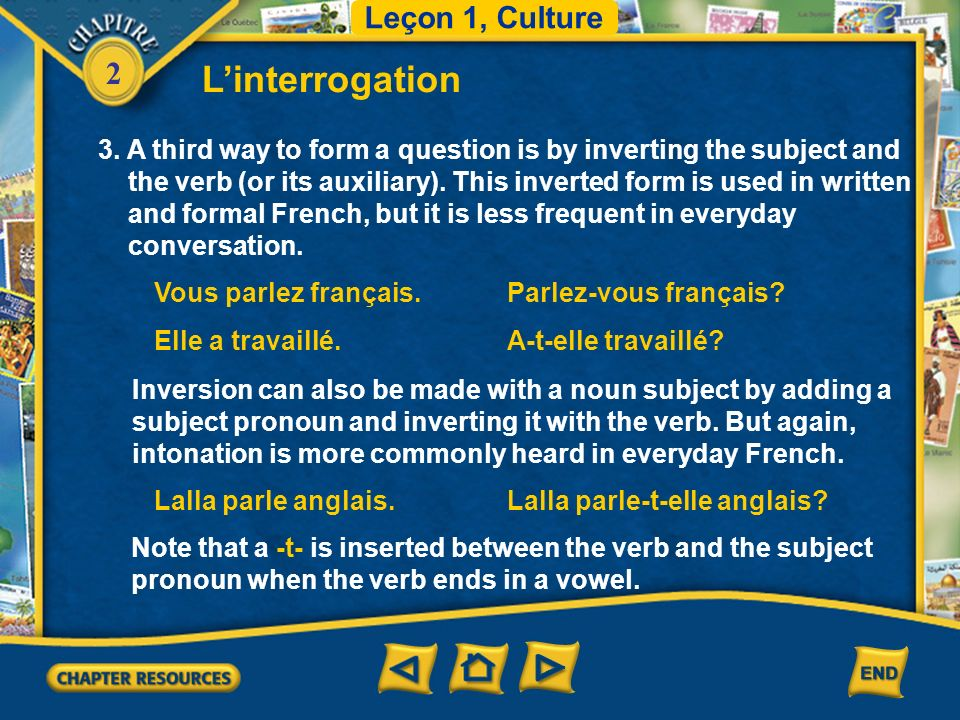 2 Linterrogation 3. A third way to form a question is by inverting the subject and the verb (or its auxiliary). This inverted form is used in written