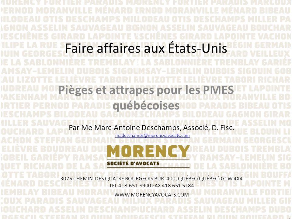 Impôt des États – La « Multistate Tax Commission » donne des lignes directrices sur les activités protégées par le concept de sollicitation – http://www.mtc.gov/uploadedFiles/Multistate_Tax_Com mission/Uniformity/Uniformity_Projects/A_- _Z/StatementofInfoPublicLaw86-272.pdf http://www.mtc.gov/uploadedFiles/Multistate_Tax_Com mission/Uniformity/Uniformity_Projects/A_- _Z/StatementofInfoPublicLaw86-272.pdf – Ce ne sont pas tous les États qui les ont adoptées – Limitées à limpôt sur le revenu – Certains États considèrent quelles ne sappliquent pas aux sociétés non- américaines : Californie Faire affaires aux États-Unis