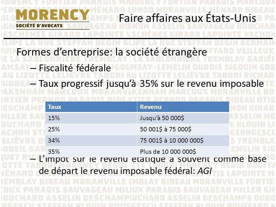 Formes dentreprise: la société étrangère – Fiscalité fédérale – Taux progressif jusquà 35% sur le revenu imposable – Limpôt sur le revenu étatique a s