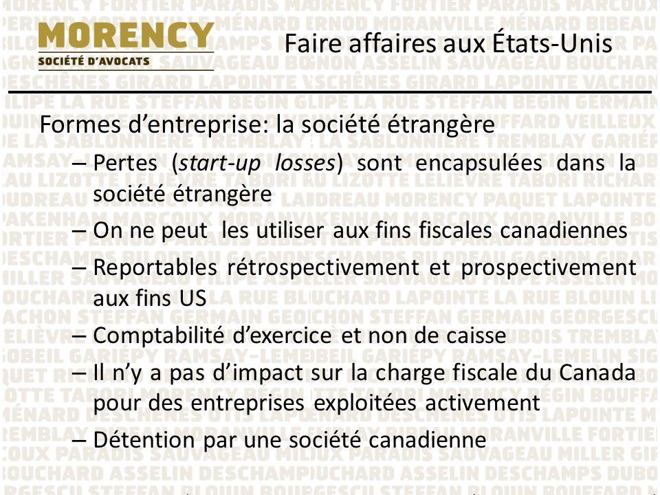 Formes dentreprise: la société étrangère – Pertes (start-up losses) sont encapsulées dans la société étrangère – On ne peut les utiliser aux fins fisc