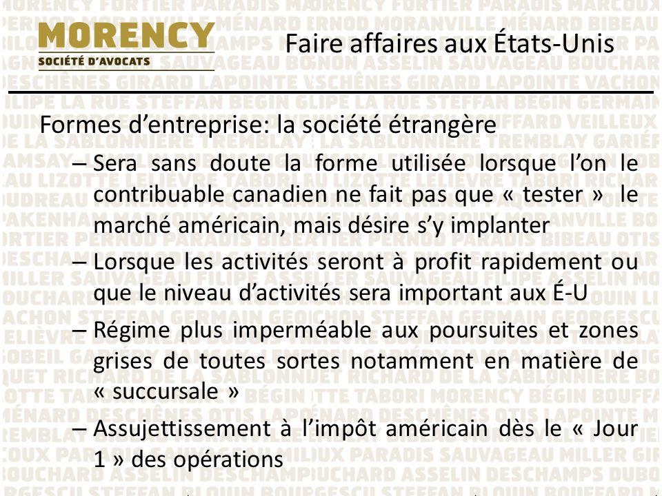 Formes dentreprise: la société étrangère – Sera sans doute la forme utilisée lorsque lon le contribuable canadien ne fait pas que « tester » le marché