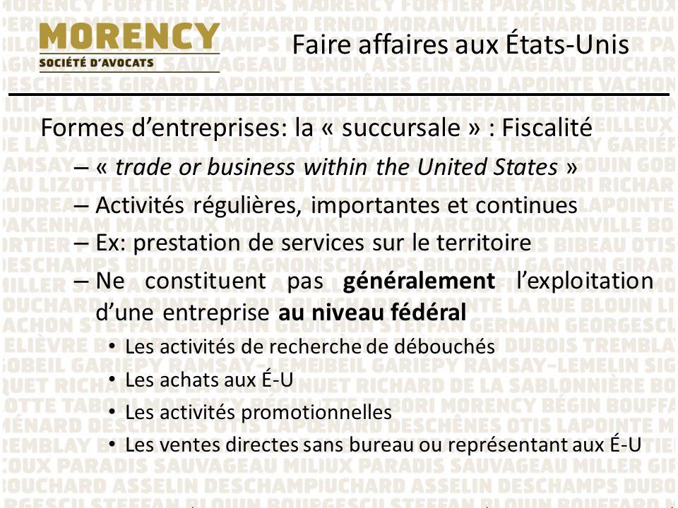 Formes dentreprises: la « succursale » : Fiscalité – « trade or business within the United States » – Activités régulières, importantes et continues –
