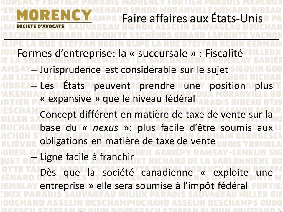 Formes dentreprise: la « succursale » : Fiscalité – Jurisprudence est considérable sur le sujet – Les États peuvent prendre une position plus « expans