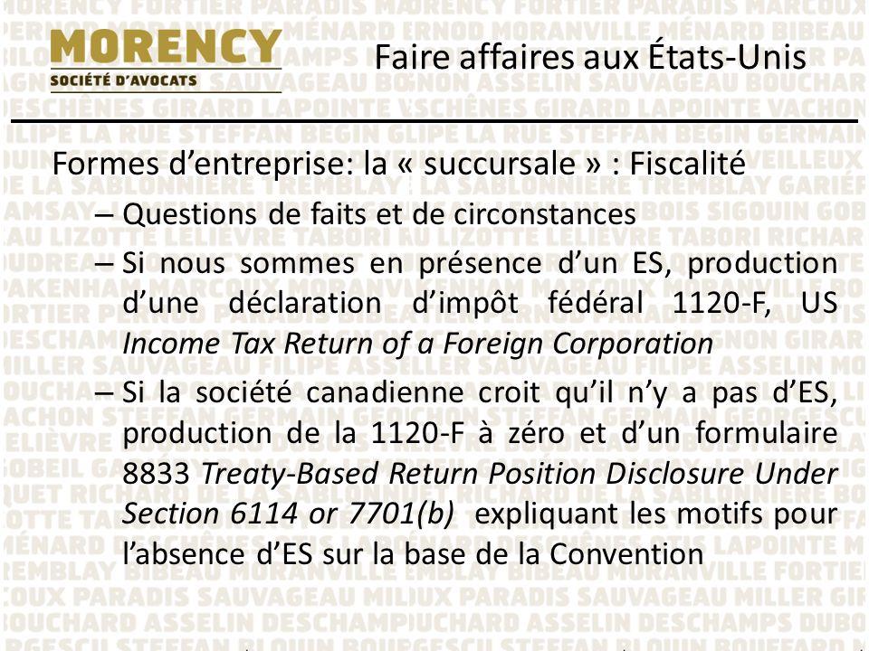 Formes dentreprise: la « succursale » : Fiscalité – Questions de faits et de circonstances – Si nous sommes en présence dun ES, production dune déclar