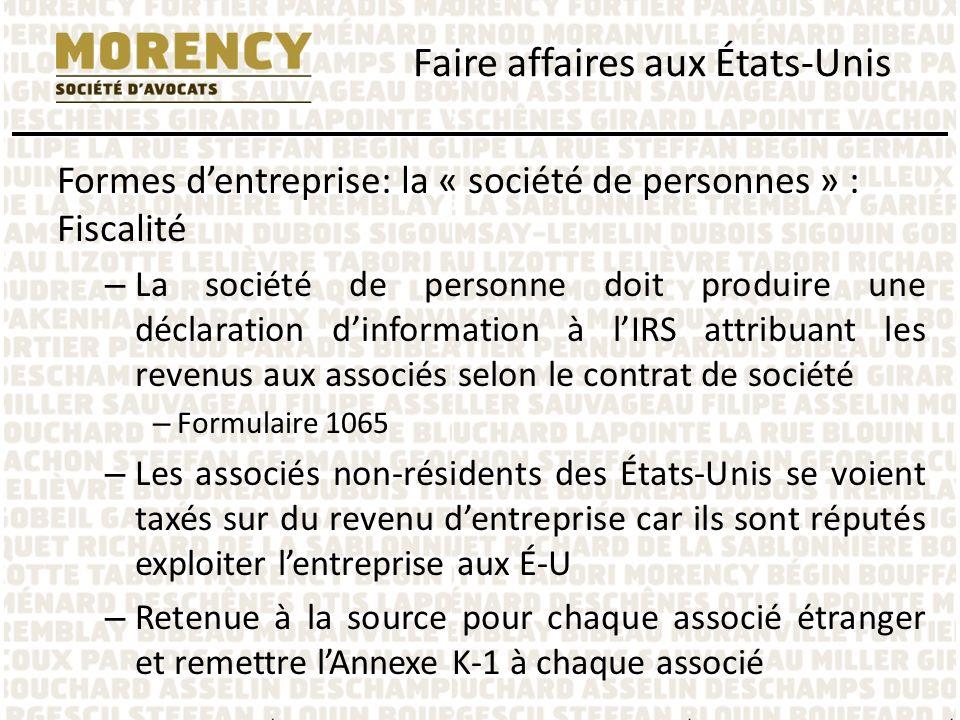 Formes dentreprise: la « société de personnes » : Fiscalité – La société de personne doit produire une déclaration dinformation à lIRS attribuant les