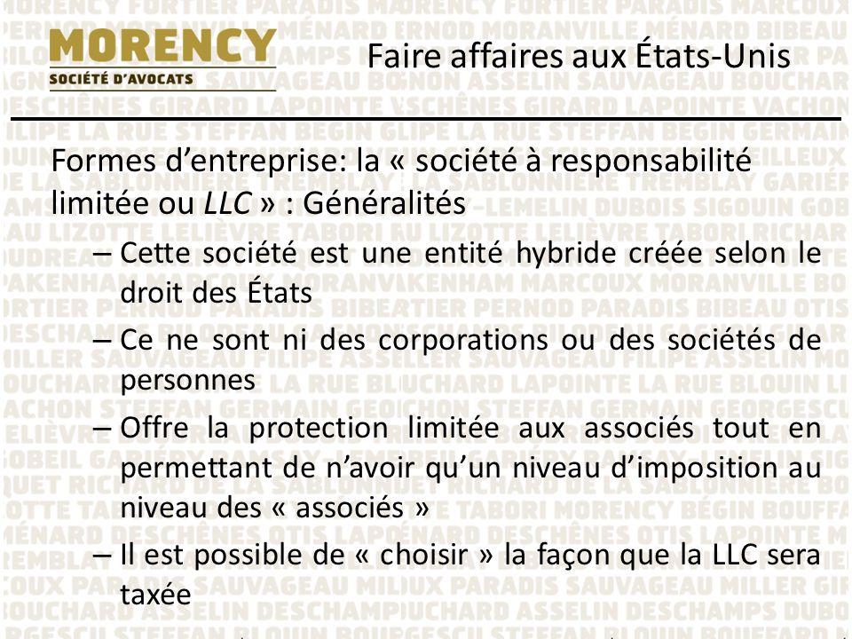 Formes dentreprise: la « société à responsabilité limitée ou LLC » : Généralités – Cette société est une entité hybride créée selon le droit des États