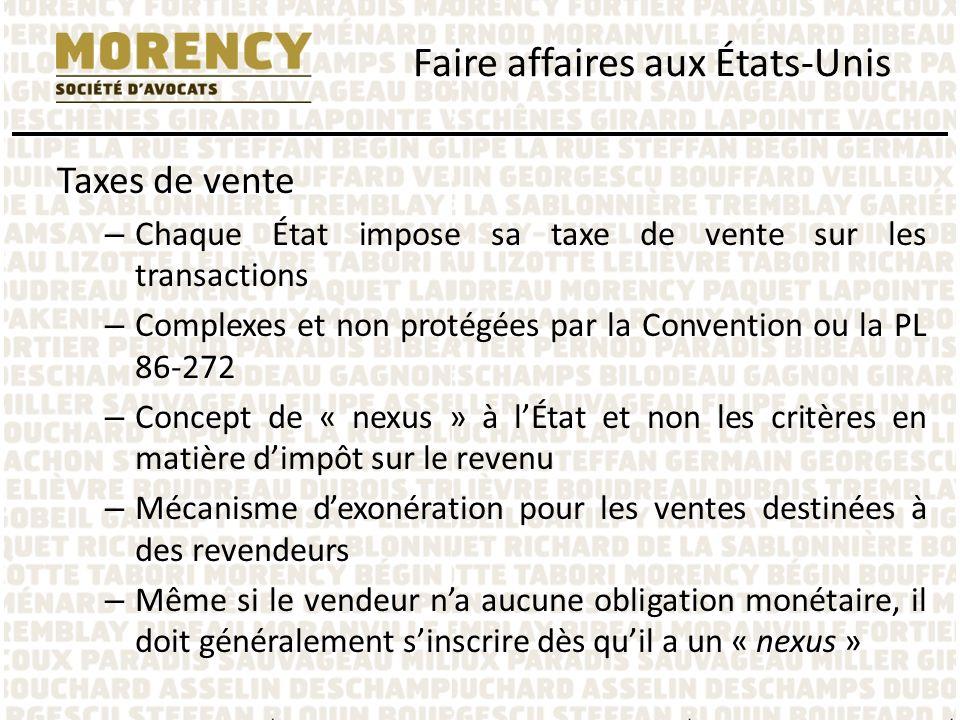 Taxes de vente – Chaque État impose sa taxe de vente sur les transactions – Complexes et non protégées par la Convention ou la PL 86-272 – Concept de