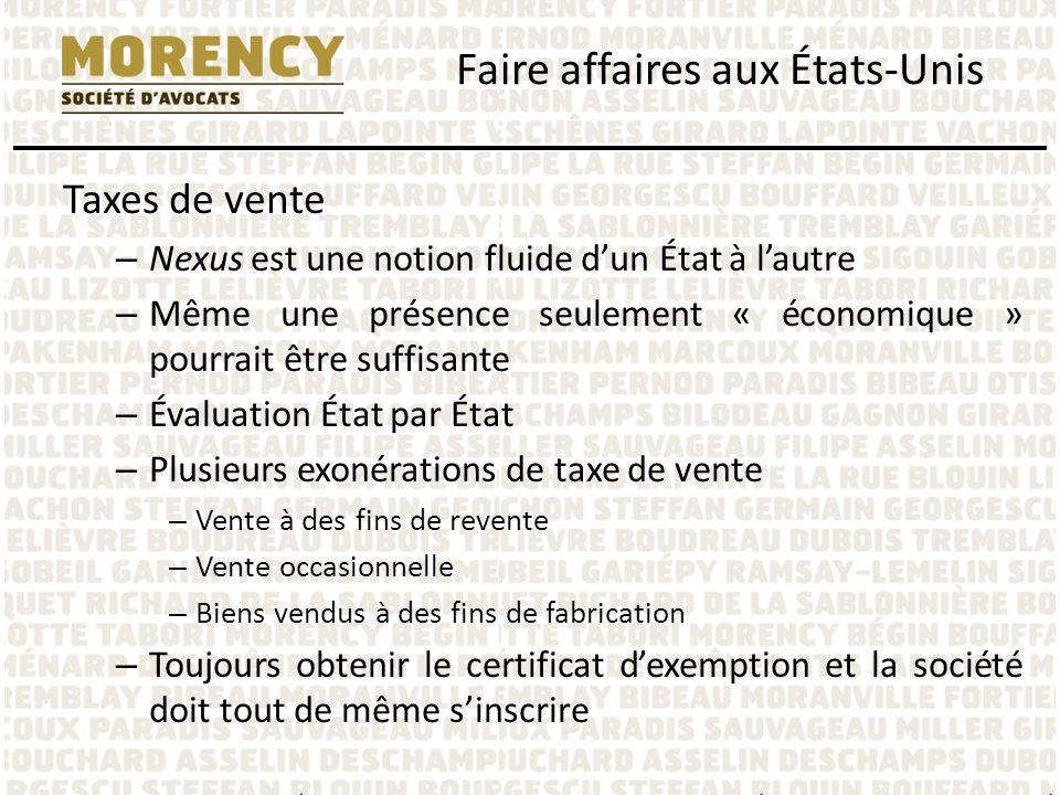 Taxes de vente – Nexus est une notion fluide dun État à lautre – Même une présence seulement « économique » pourrait être suffisante – Évaluation État