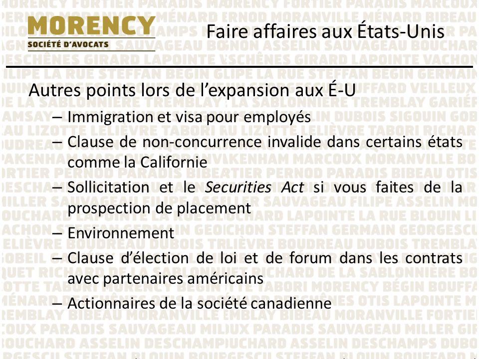 Autres points lors de lexpansion aux É-U – Immigration et visa pour employés – Clause de non-concurrence invalide dans certains états comme la Califor