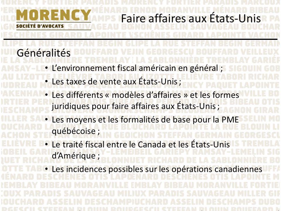 Généralités Lenvironnement fiscal américain en général ; Les taxes de vente aux États-Unis ; Les différents « modèles daffaires » et les formes juridi