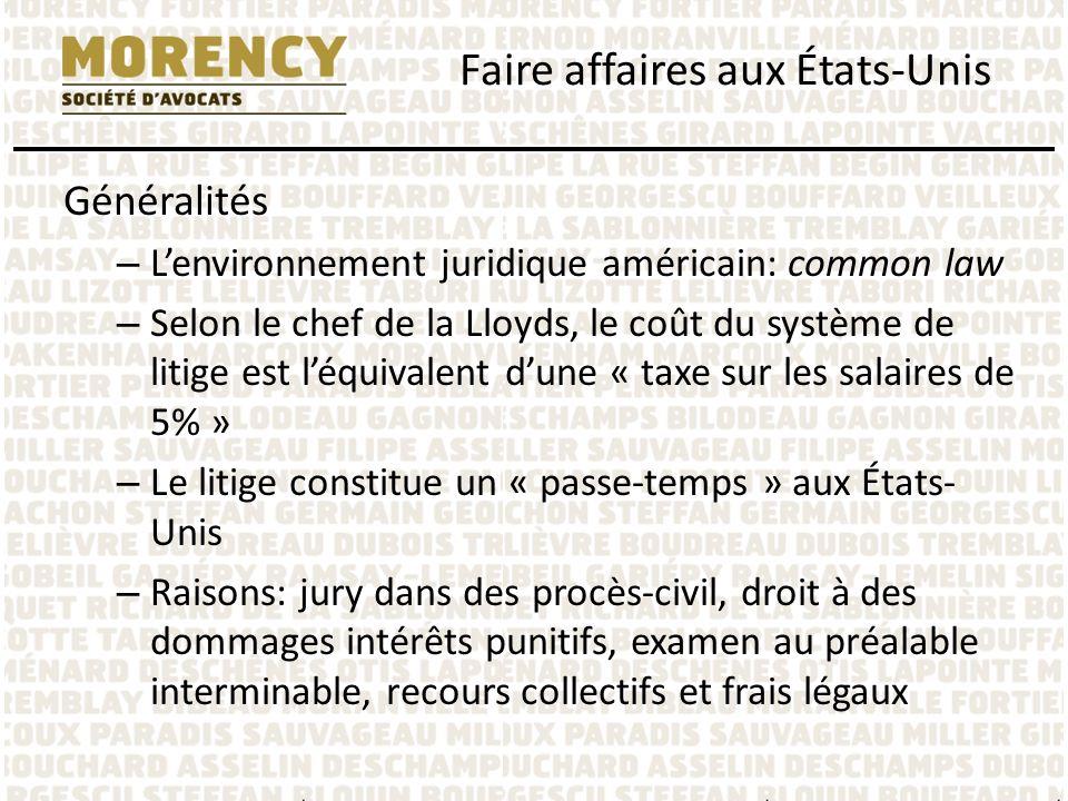 Généralités – Lenvironnement juridique américain: common law – Selon le chef de la Lloyds, le coût du système de litige est léquivalent dune « taxe su