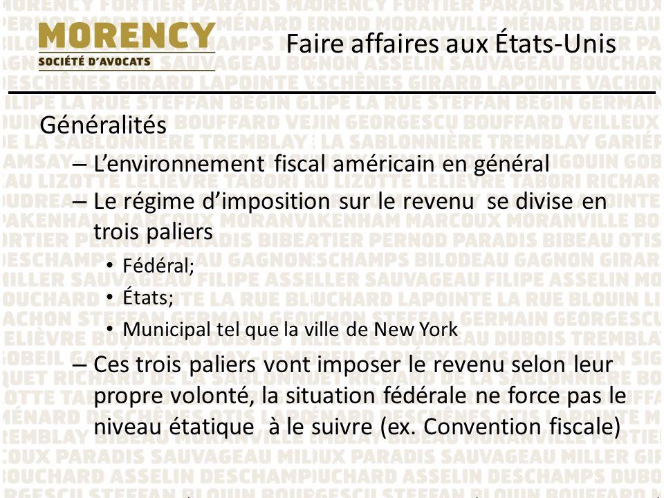 Généralités – Lenvironnement fiscal américain en général – Le régime dimposition sur le revenu se divise en trois paliers Fédéral; États; Municipal te