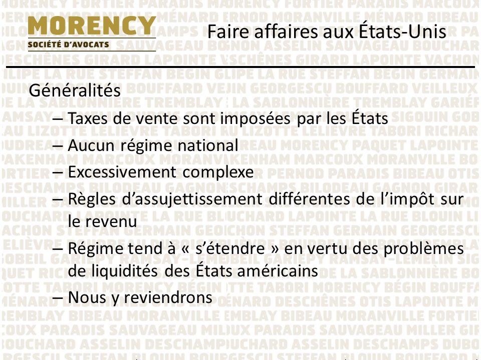 Généralités – Taxes de vente sont imposées par les États – Aucun régime national – Excessivement complexe – Règles dassujettissement différentes de li