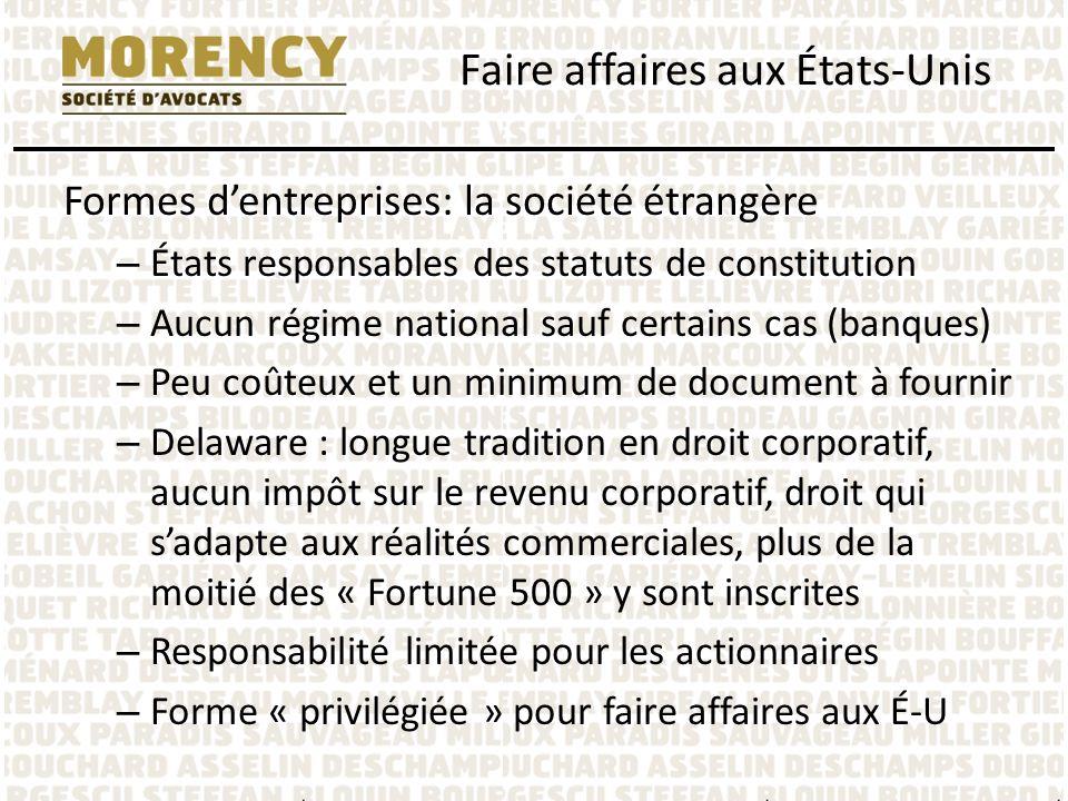 Formes dentreprises: la société étrangère – États responsables des statuts de constitution – Aucun régime national sauf certains cas (banques) – Peu c