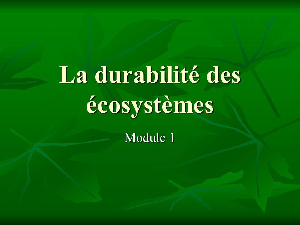 La durabilité des écosystèmes Module 1
