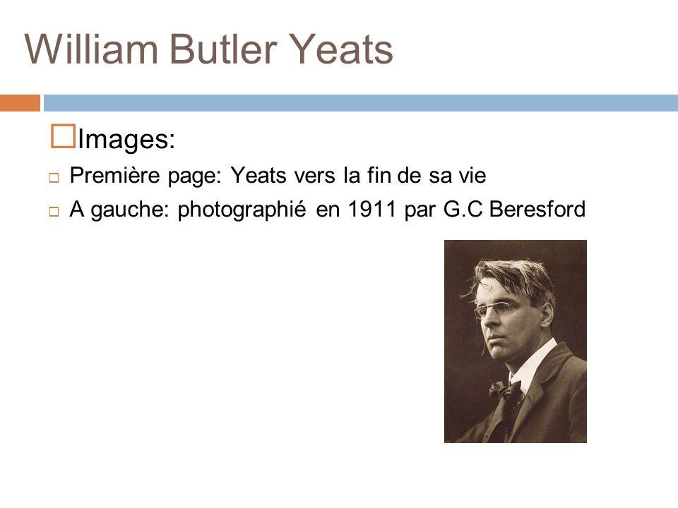 William Butler Yeats Images: Première page: Yeats vers la fin de sa vie A gauche: photographié en 1911 par G.C Beresford