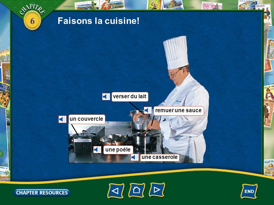 6 Faisons la cuisine! ajouter de leau râper du fromage
