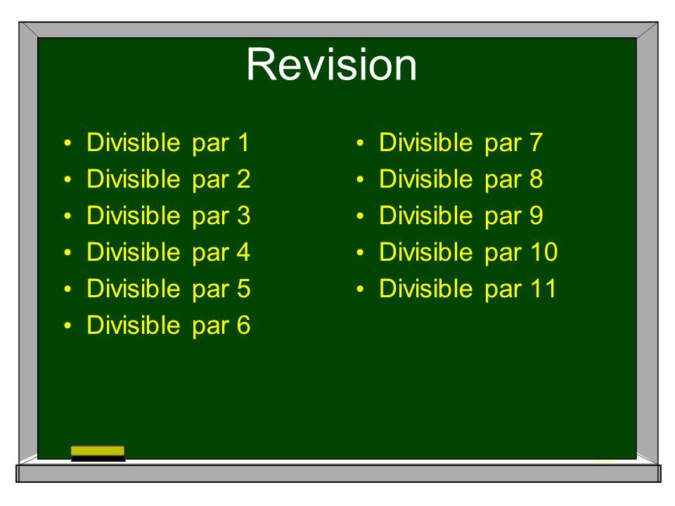 Revision Divisible par 1 Divisible par 2 Divisible par 3 Divisible par 4 Divisible par 5 Divisible par 6 Divisible par 7 Divisible par 8 Divisible par 9 Divisible par 10 Divisible par 11