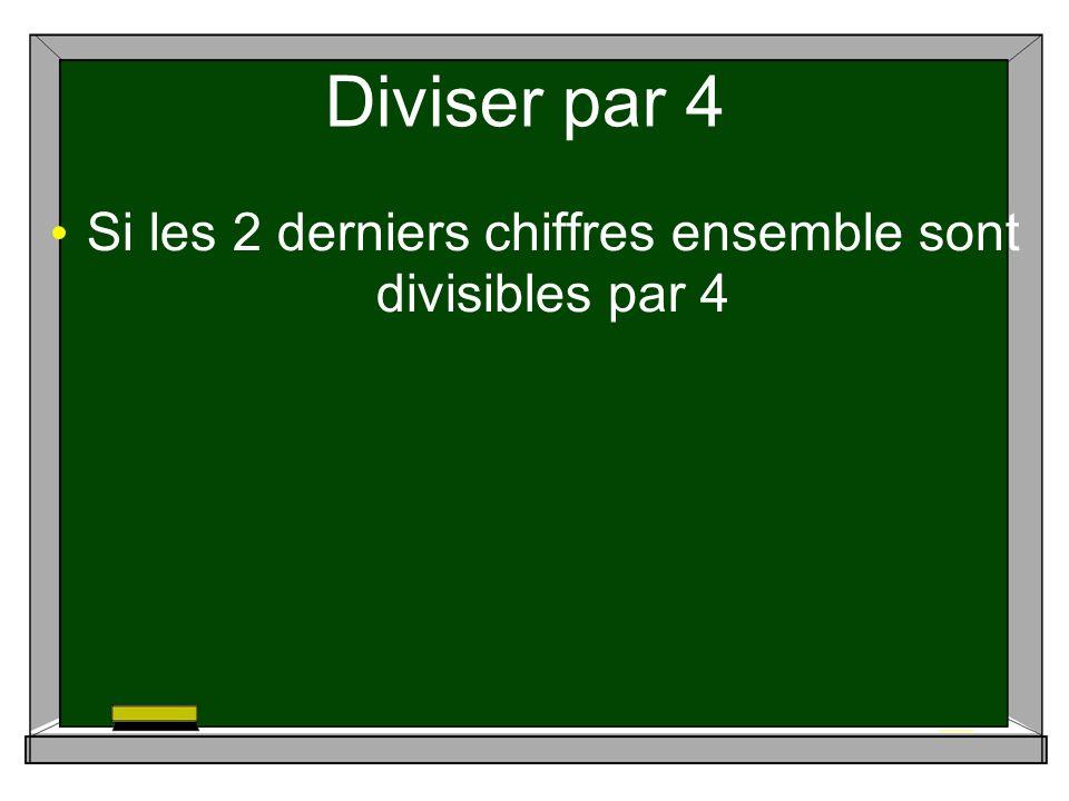 Tu peux essayer Ces nombres sont-ils divisibles par 4? a)584 b)261 c)56 d)920 e)767
