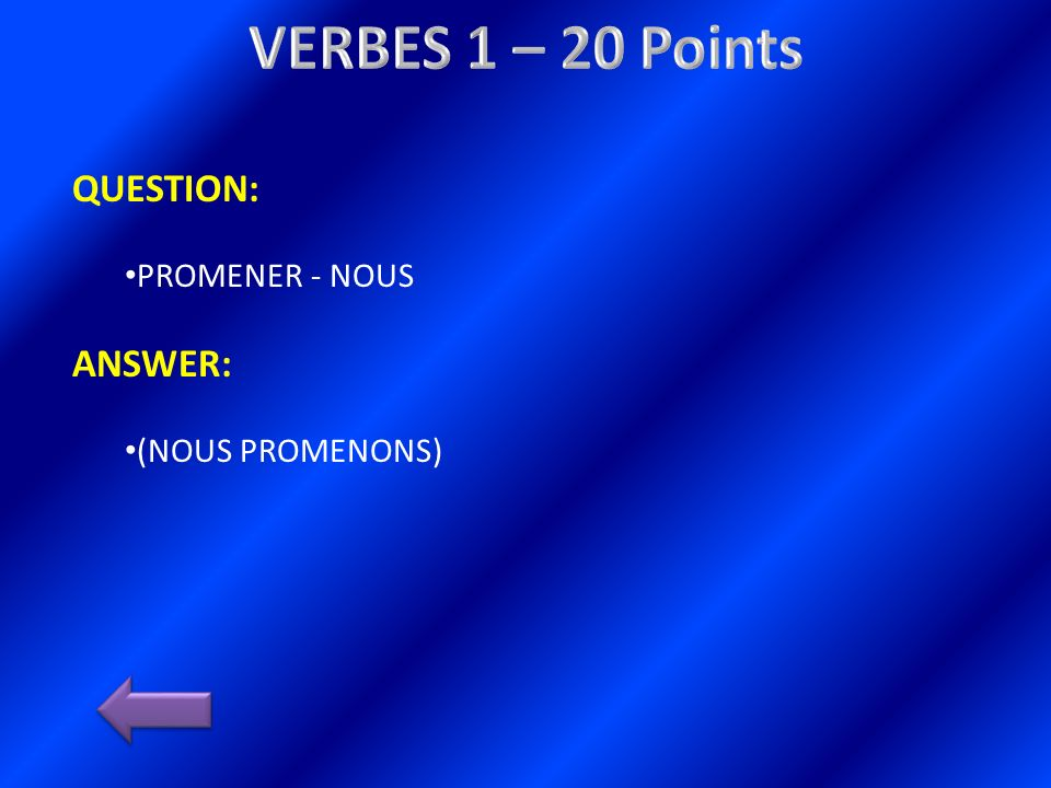 QUESTION: PROMENER - NOUS ANSWER: (NOUS PROMENONS)