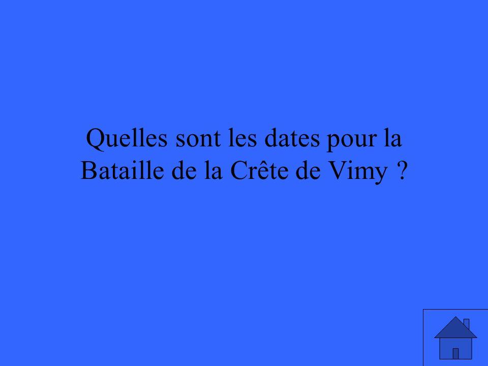 Quelles sont les dates pour la Bataille de la Crête de Vimy