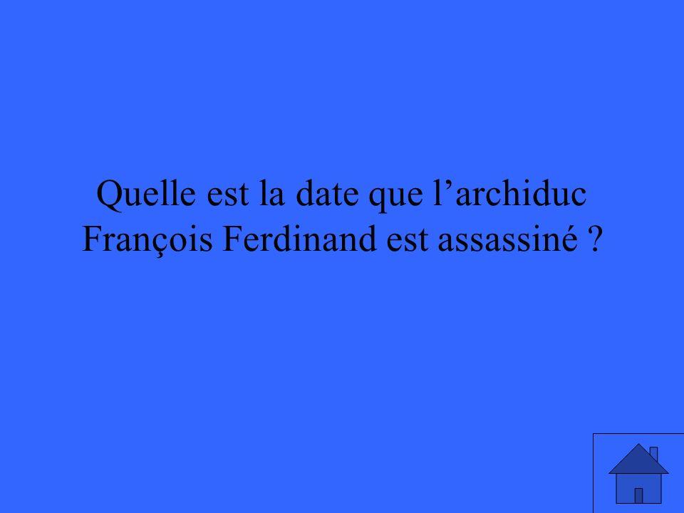 Quelle est la date que larchiduc François Ferdinand est assassiné